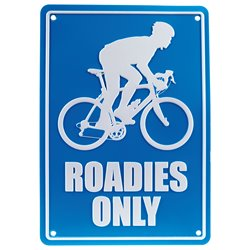 Roadies Only Replica Road Sign